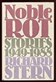 Noble Rot: Stories, 1949-1988
