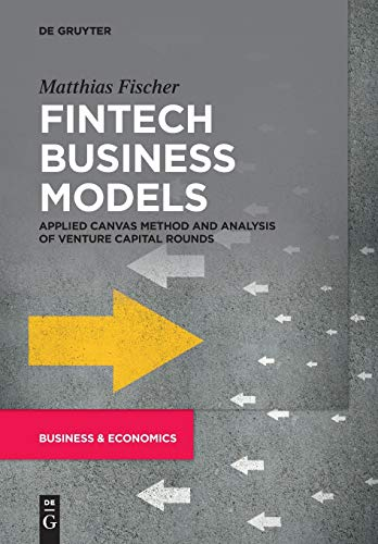 Fintech Business Models: Applied Canvas Method and Analysis of Venture Capital Rounds