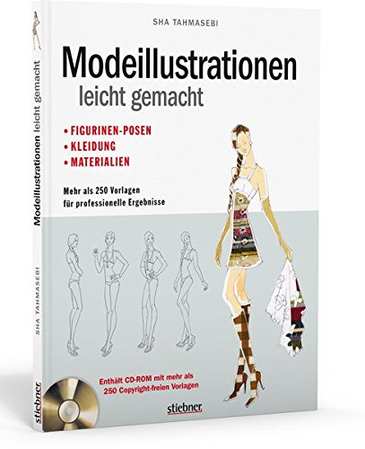Modeillustrationen leicht gemacht: Figurinen-Posen, Kleidung, Materialien