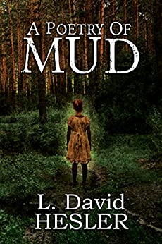 A Poetry of Mud: An Aerthwheel Series Companion by [L. David Hesler]