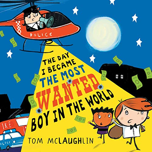 The Day I Became the Most Wanted Boy in the World audiobook cover art