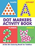 Dot Markers Activity Book | A Dot Art Coloring Book for Toddlers | Shapes | Alphabet | Numbers |...