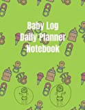 Baby Log Daily Planner Notebook: Daily baby log pages with days, baby mood, eating & sleeping schedule, diapers, activity notes and supplies to buy