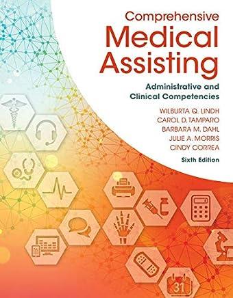 Comprehensive Medical Assisting + Mindtap Medical Assisting, 2-term Access: Administrative and Clinical Competencies