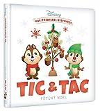 DISNEY - Mes Premières Histoires - Tic et Tac fêtent Noël: Tic et Tac fêtent Noël