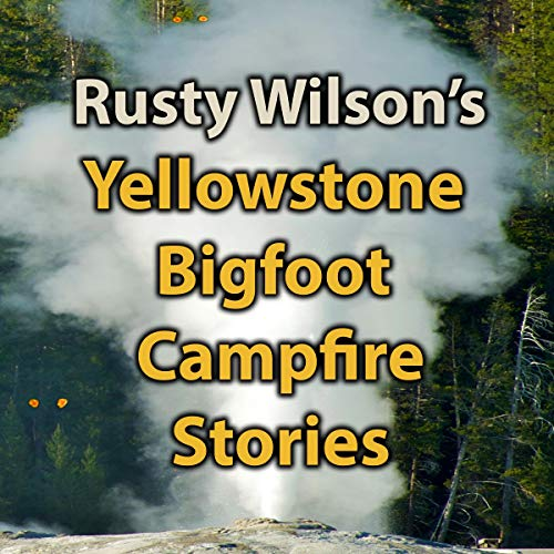 Yellowstone Bigfoot Campfire Stories audiobook cover art