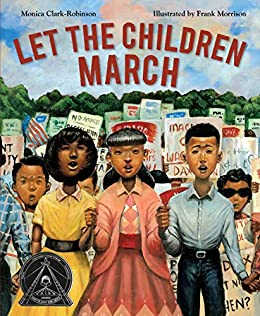 Let the Children March by [Monica Clark-Robinson, Frank Morrison]