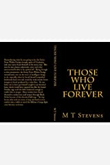 Those Who Live Forever Kindle Edition