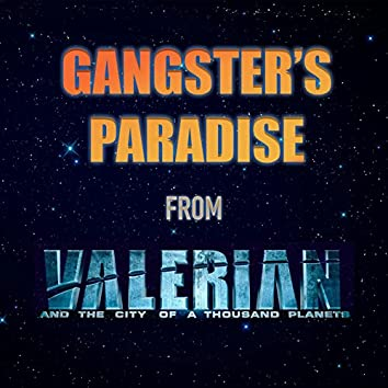Gangster's Paradise (From 'Valerian and the City of a Thousand Planets')