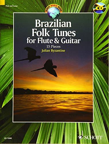 Brazilian Folk Tunes for Flute & Guitar: 15 Pieces. Flöte und Gitarre. Ausgabe mit CD. (Schott World Music)