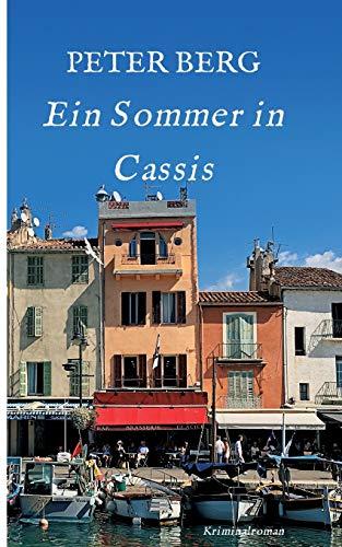 Ein Sommer in Cassis: Kriminalroman (Lesen ist das neue Reisen)