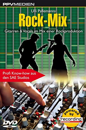 Rock-Mix DVD: Gitarren & Vocals im Mix einer Rockproduktion