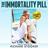 The Immortality Pill: How Nobel Prize Winning Anti-Aging Science on Telomeres, Telomerase, and TA-65 Can Help You Live Longer and Healthier