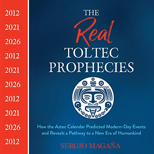 The Real Toltec Prophecies Audiobook By Sergio Magaña cover art