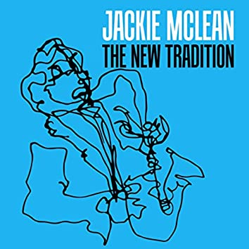 The New Tradition - Presenting... Jackie McLean