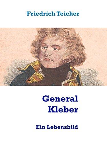 General Kleber: Ein Lebensbild