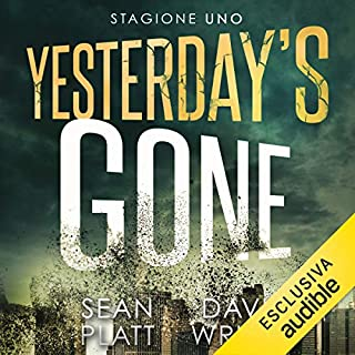 Yesterday's gone, Stagione 1                   Di:                                                                                                                                 Sean Platt,                                                                                        David Wright                               Letto da:                                                                                                                                 Lorenzo Loreti                      Durata:  6 ore e 9 min     69 recensioni     Totali 4,2