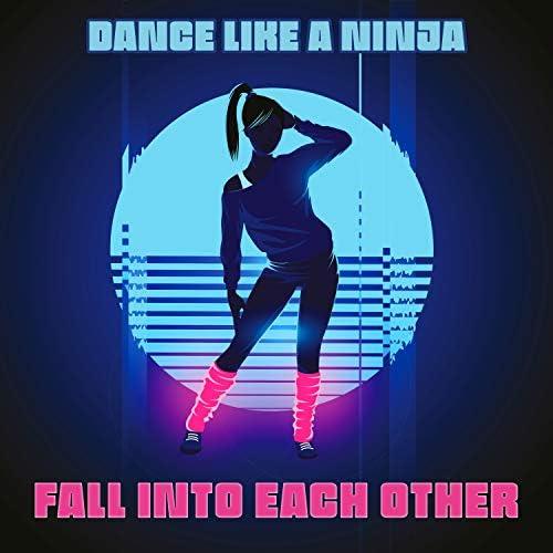 Dance Like A Ninja