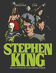 Stephen King: Guía ilustrada del maestro del terror par Matthieu Rostac