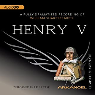 Henry V     Arkangel Shakespeare              By:                                                                                                                                 William Shakespeare                               Narrated by:                                                                                                                                 Jamie Glover,                                                                                        Brian Cox,                                                                                        Elizabeth Spriggs                      Length: 3 hrs and 8 mins     89 ratings     Overall 4.6