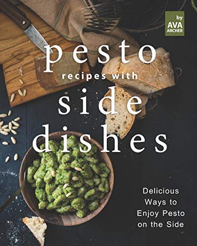 Pesto Recipes with Side Dishes: Delicious Ways to Enjoy Pesto on the Side