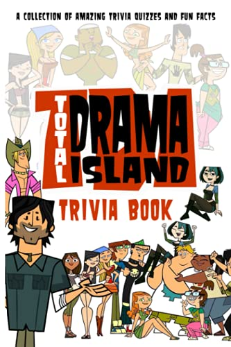 Quizzes Fun Facts Total Drama Island Trivia Book: Amazing Trivia, Fun Facts Total Drama Island (Stress Relieving For Anyone)