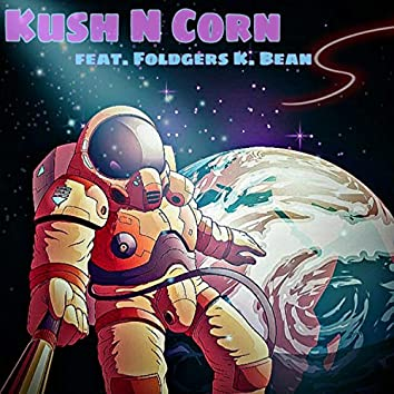 Kush N Corn (feat. Foldgers K. Bean)