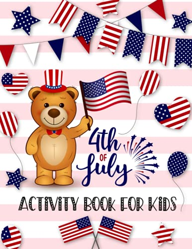 4th of July Activity Book for Kids: Cute and Fun American Activity Book for...