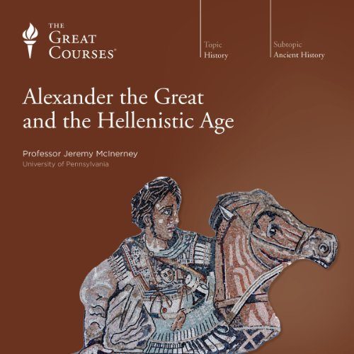 Couverture de Alexander the Great and the Hellenistic Age