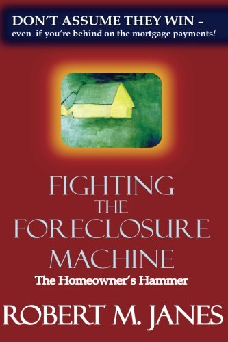 Fighting The Foreclosure Machine: The Homeowner's Hammer