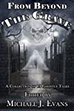 From Beyond the Grave: A Collection of 19 Ghostly Tales (English Edition)