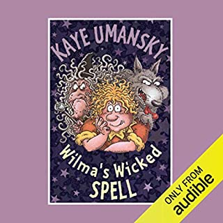 Wilma's Wicked Spell                   By:                                                                                                                                 Kaye Umansky                               Narrated by:                                                                                                                                 Clare Higgins                      Length: 5 hrs and 20 mins     4 ratings     Overall 4.5