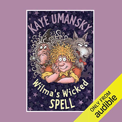 Wilma's Wicked Spell                   By:                                                                                                                                 Kaye Umansky                               Narrated by:                                                                                                                                 Clare Higgins                      Length: 5 hrs and 20 mins     1 rating     Overall 4.0