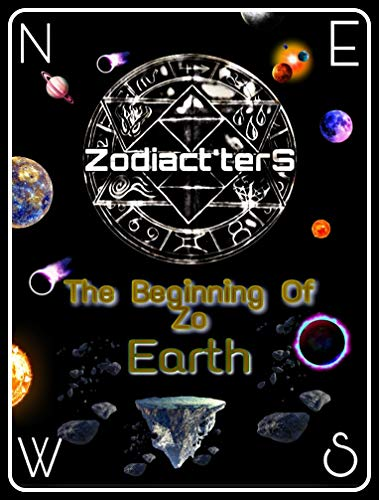 Zodicatters: Book one: Earth (Zodiactters 1) (English Edition)