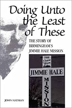 Paperback Doing Unto the Least of These: The Story of Birmingham's Jimmie Hale Mission Book