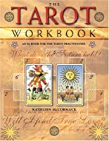 The Tarot Workbook: An IQ Book for the Tarot Practitioner