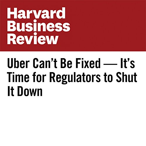 Uber Can't Be Fixed — It's Time for Regulators to Shut It Down copertina