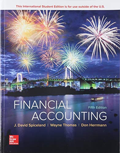 Compare Textbook Prices for Financial Accounting 5 Edition ISBN 9781260091625 by Spiceland, David,Thomas, Wayne,Herrmann, Don