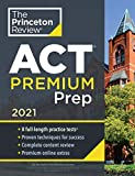Princeton Review ACT Premium Prep, 2021: 8 Practice Tests + Content Review + Strategies (College Test...