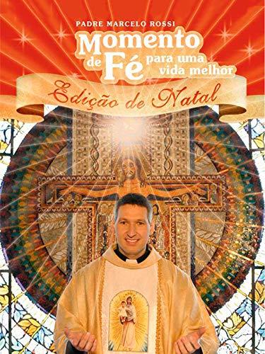 Padre Marcelo Rossi - Momento de Fé Para Uma Vida Melhor - Edição de Natal