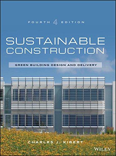 Compare Textbook Prices for Sustainable Construction: Green Building Design and Delivery 4 Edition ISBN 0001119055172 by Kibert, Charles J.