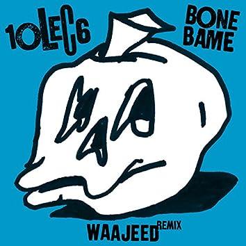 Bone Bame (Waajeed Bone Dub Remix)