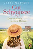Gut Schwansee - Deine Liebe in meinem Herzen: Roman (Die Gut-Schwansee-Serie 1)
