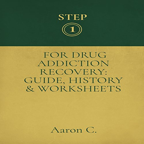 Step One for Drug Addiction Recovery: Guide, History & Worksheets cover art
