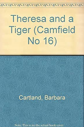 Theresa And A Tiger (Camfield #6) by Barbara Cartland (1984-12-01)