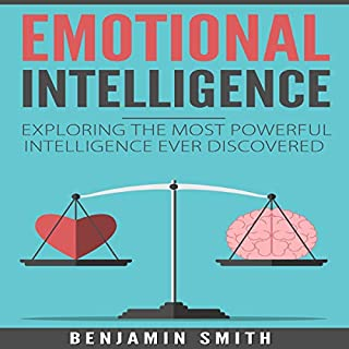 Emotional Intelligence: Exploring the Most Powerful Intelligence Ever Discovered audiobook cover art