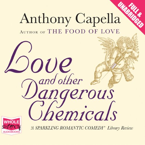 Love and Other Dangerous Chemicals audiobook cover art