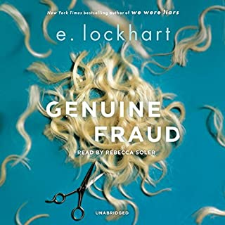 Genuine Fraud                   By:                                                                                                                                 E. Lockhart                               Narrated by:                                                                                                                                 Rebecca Soler                      Length: 6 hrs and 43 mins     97 ratings     Overall 3.7