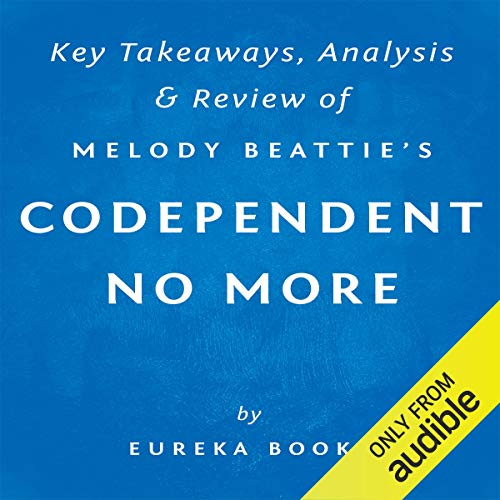 Codependent No More, by Melody Beattie: Key Takeaways, Analysis, & Review audiobook cover art