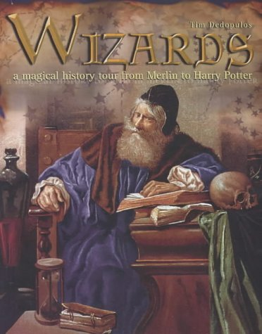 Download Wizards: A Magical History Tour From Merlin To Harry Potter 